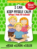 KEEP CALM IN SCHOOL Social Story Coloring Book for Special Education and Autism