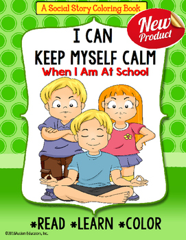 KEEP CALM IN SCHOOL Social Story Coloring Book Positive Be