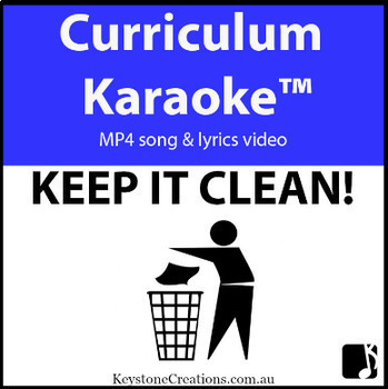 'KEEP IT CLEAN!' ~ Curriculum Karaoke™ MP4 Song & Lyrics for Whiteboard