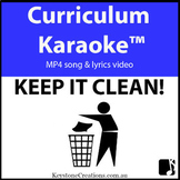 'KEEP IT CLEAN!' ~ Curriculum Karaoke™ MP4 Song & Lyrics f