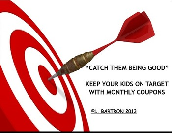 KEEP YOUR KIDS ON TARGET - CATCH THEM BEING GOOD!!