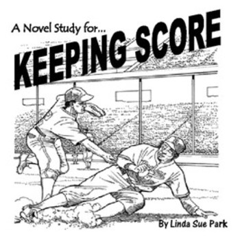 KEEPING SCORE,by Linda Sue Park: A Novel Study