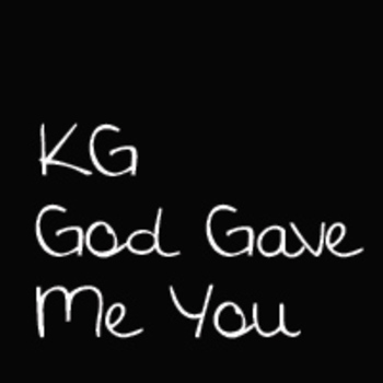 KG God Gave Me You Font: Personal Use