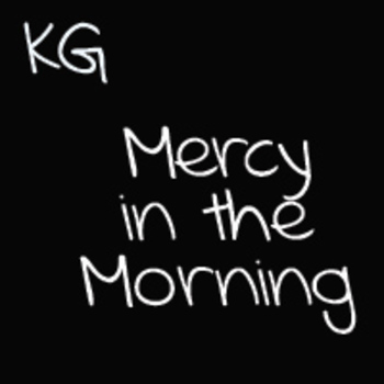 KG Mercy in the Morning Font: Personal Use