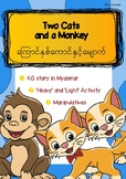 KG STORY 14- TWO CATS AND A MONKEY (IN MYANMAR)