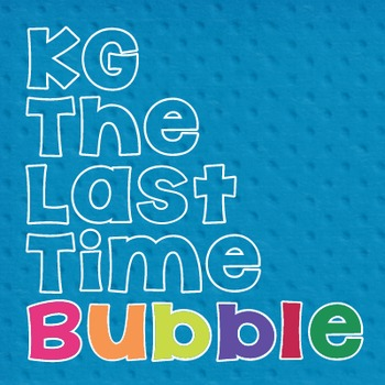 KG The Last Time Bubble: Personal Use