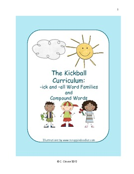 KICKBALL CURRICULUM  -ICK AND -ALL WORD FAMILIES AND COMPO