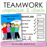 SOCIAL SKILLS ACTIVITIES Teamwork, Cooperation, and Closure {For k-5th}