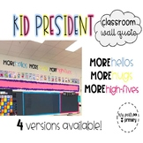 KID PRESIDENT CLASSROOM WALL QUOTE