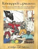 """""""KIDNAPPED BY PIRATES""""BOOK.TRUE STORY-BOY&JEAN LAFITTE 141p.Grs.4-12, Uncl.Quiz!"""