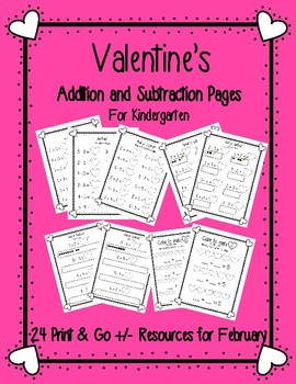 KINDER Valentines Addition and Subtraction: 24 Print and Go Pages