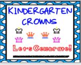 KINDERGARTEN CROWNS~ LET'S CELEBRATE!