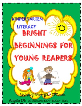 KINDERGARTEN LITERACY -Bright Beginnings For Young Readers