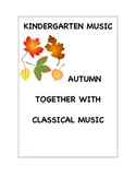 Kindergarten Music - Autumn Together with Classical Music