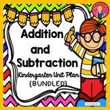 KINDERGARTEN UNIT PLANS: ADDITION AND SUBTRACTION {BUNDLED}