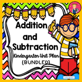 KINDERGARTEN UNIT PLANS: ADDITION AND SUBTRACTION