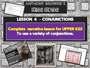 KING KONG - LESSON 4 - CONJUNCTIONS