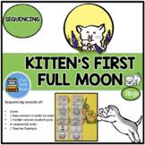 KITTEN'S FIRST FULL MOON SEQUENCING