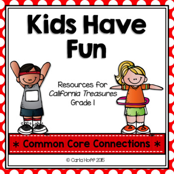 Kids Have Fun! - Common Core Connections -Treasures Grade 1