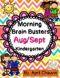 Kindergarten Morning Work Brain Busters- Bell Ringers / Math & ELA Aug/Sept