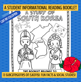 KOREA - A Study of South Korea – A 20 Page Student Informational Reading Booklet