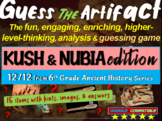 "KUSH & NUBIA ""Guess the artifact"" game: engaging PPT with picture, clue & answer"