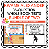 KWAME ALEXANDER   35-QUESTION WHOLE BOOK TESTS   BUNDLE OF TWO