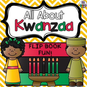 KWANZAA Flip Book!  All About Kwanzaa and More!