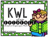 KWL + Evidence Graphic Organizer Pack
