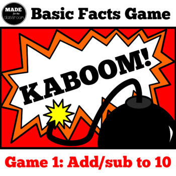 Kaboom! - Basic Facts Game (Add/sub up to 10)
