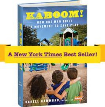 Kaboom! How One Man Built A Movement to Save Play by Darell Hammond (used book)