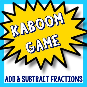 Kaboom Math Game - Add and Subtract Fractions with Unlike Denominators