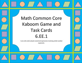 Kaboom!!! Whole Number Exponents Game/Task Cards (6.EE.1)