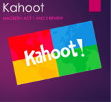 Kahoot - Macbeth Act 1 and 2 Review