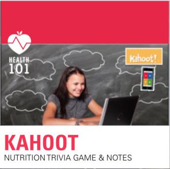 Kahoot: Nutiriton Game- Online Trivia Game & Notes!