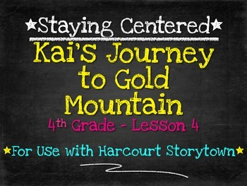 Kai's Journey to Gold Mountain: 4th Grade Harcourt Storytown Lesson 4