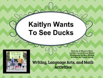 Kaitlyn Wants To See Ducks - ELA and Math materials