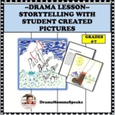 ELEMENTS OF DRAMA:  STORYTELLING WITH STUDENT CREATED PICTURES