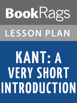 Kant: A Very Short Introduction Lesson Plans