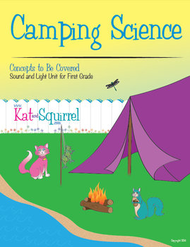 Kat and Squirrel Go Camping - Sound and Light Unit for First Grade NGSS