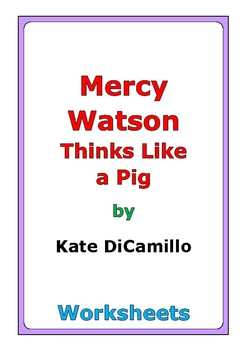 """Kate DiCamillo """"Mercy Watson Thinks Like a Pig"""" worksheets"""