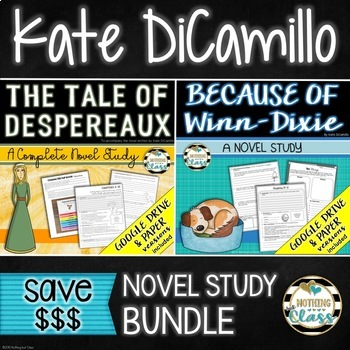 Because of Winn Dixie and The Tale of Despereaux: Kate DiCamillo Novel Studies