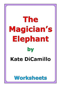 "Kate DiCamillo ""The Magician's Elephant"" worksheets"