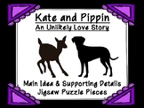 Kate and Pippin Main Idea and Supporting Details Jigsaw Pu