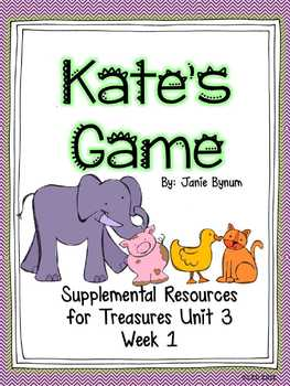 Kate's Game-Supplemental Resources for Treasures First Grade