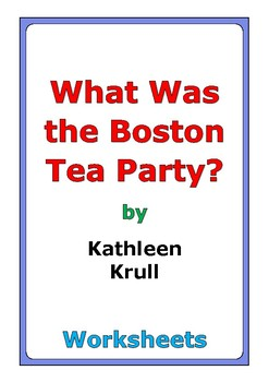 """Kathleen Krull """"What Was the Boston Tea Party?"""" worksheets"""