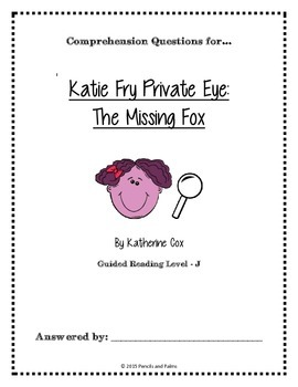 Katie Fry Private Eye: The Missing Fox - Comprehension Questions