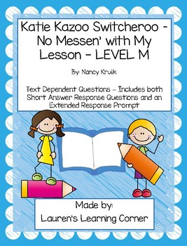 Katie Kazoo - No Messin' with My Lesson - Level M - Text Dependent Questions