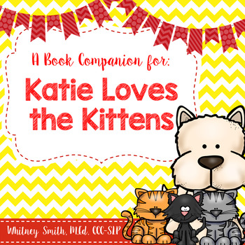 Katie Loves the Kittens Book Companion Packet