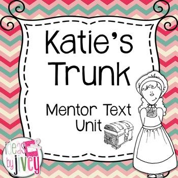 Katie's Trunk Mentor Text Unit